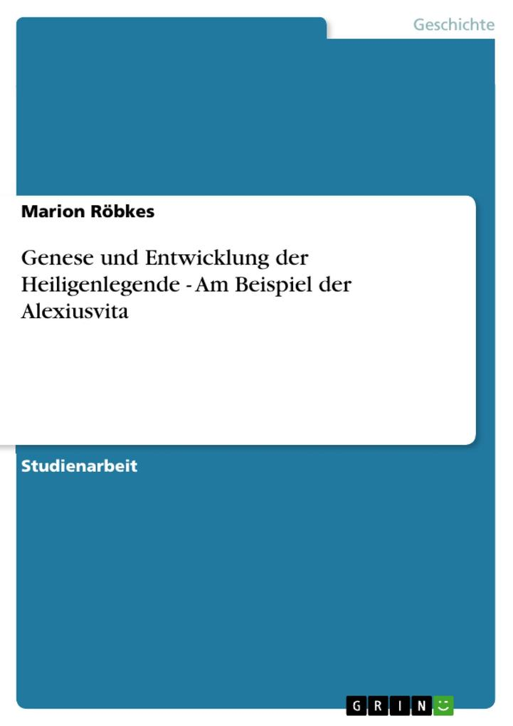 Genese und Entwicklung der Heiligenlegende - Am Beispiel der Alexiusvita als eBook pdf