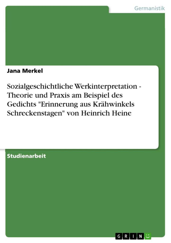 Sozialgeschichtliche Werkinterpretation - Theorie und Praxis am Beispiel des Gedichts Erinnerung aus Krähwinkels Schreckenstagen von Heinrich Heine