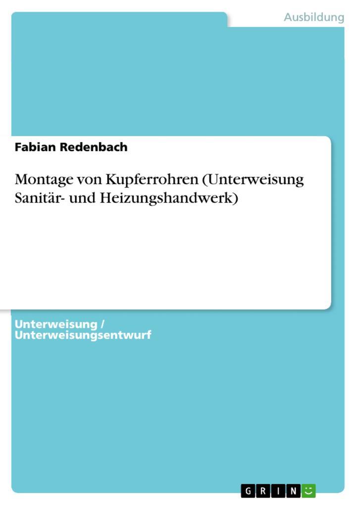 Montage von Kupferrohren (Unterweisung Sanitär- und Heizungshandwerk) als eBook pdf
