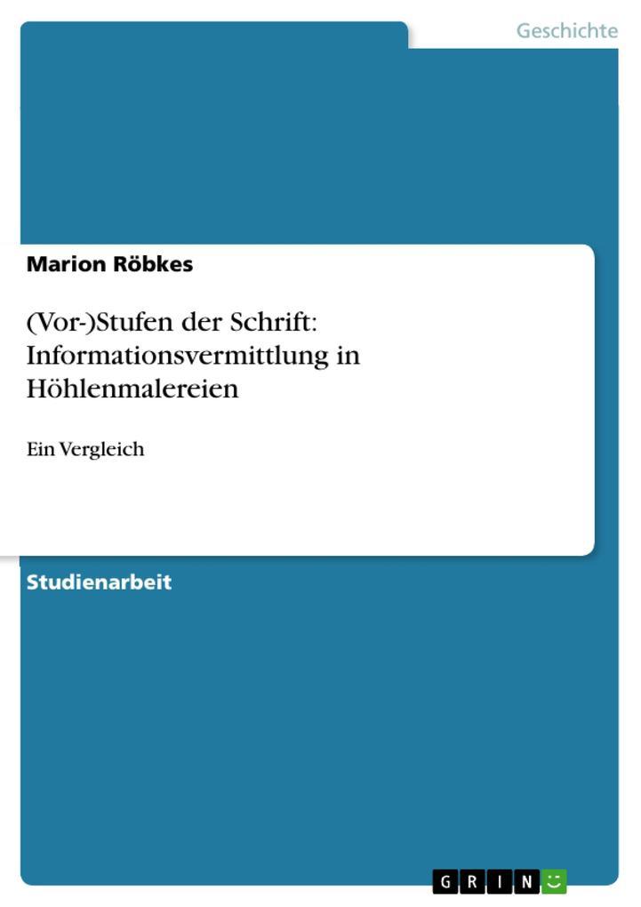 (Vor-)Stufen der Schrift: Informationsvermittlung in Höhlenmalereien als eBook pdf