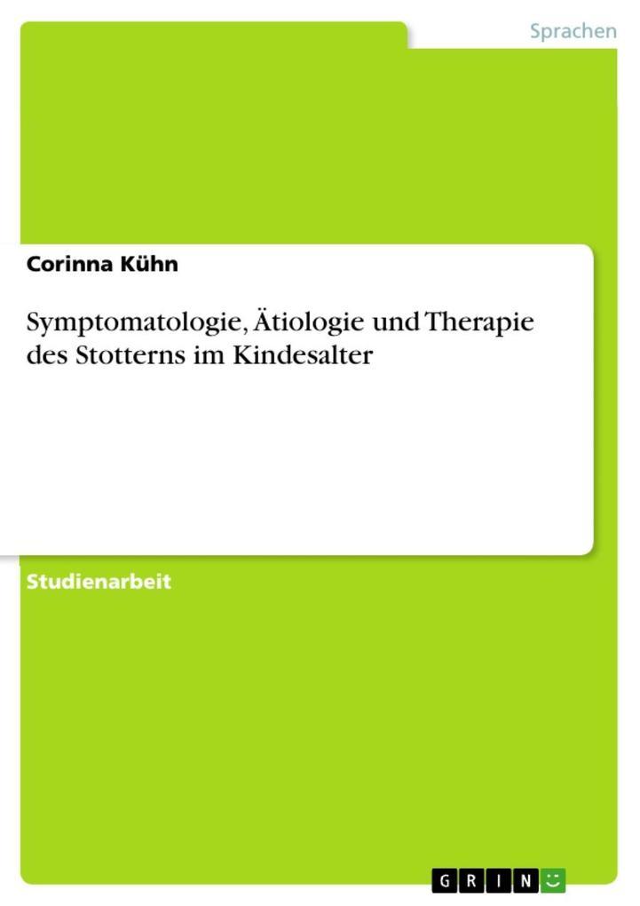 Symptomatologie Ätiologie und Therapie des Stotterns im Kindesalter