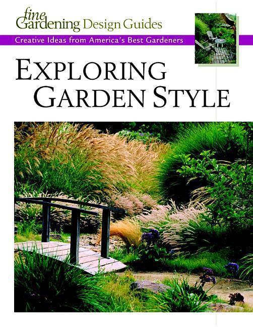 Exploring Garden Style: Creative Ideas from America's Best Gardeners als Taschenbuch
