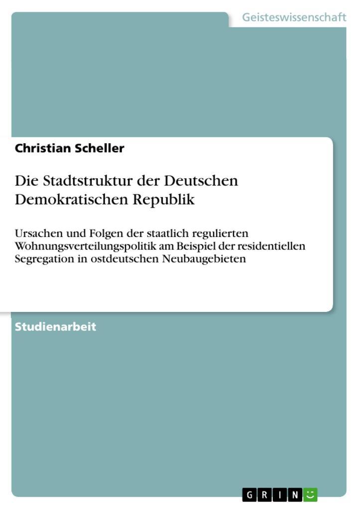 Die Stadtstruktur der Deutschen Demokratischen Republik