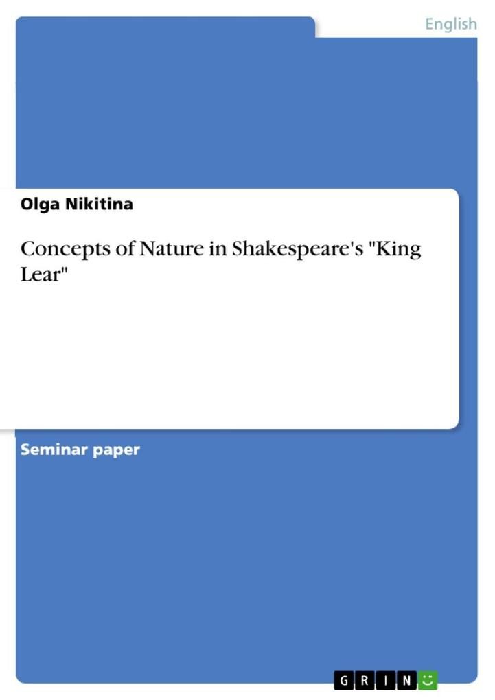 Concepts of Nature in Shakespeare´s King Lear als eBook von Olga Nikitina - GRIN Verlag