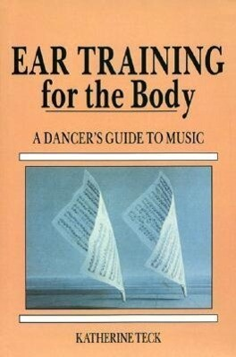 Ear Training for the Body: A Dancer's Guide to Music als Taschenbuch