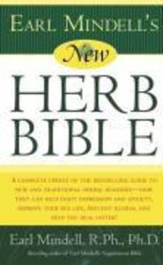 Earl Mindell's New Herb Bible: A Complete Update of the Bestselling Guide to New and Traditional Herbal Remedies - How They Can Help Fight Depression als Taschenbuch