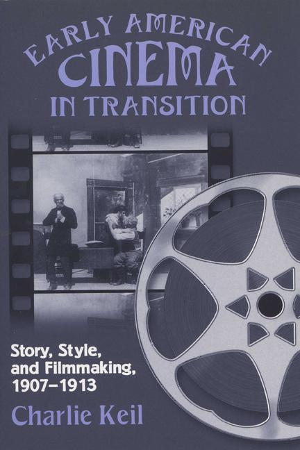 Early American Cinema in Transition: Story, Style, and Filmmaking, 1907a 1913 als Taschenbuch