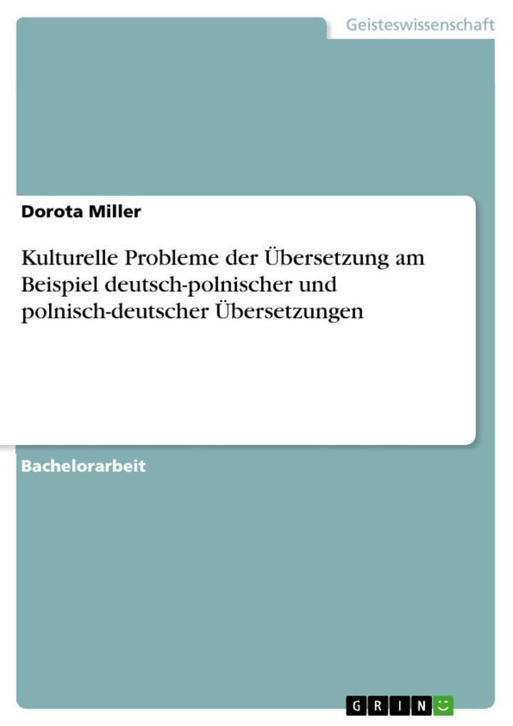 Kulturelle Probleme der Übersetzung am Beispiel deutsch-polnischer und polnisch-deutscher Übersetzungen