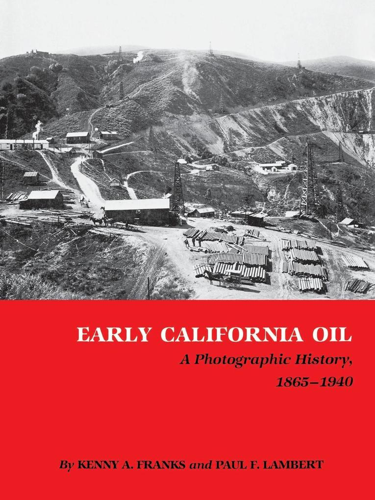 Early California Oil: A Photographic History, 1865-1940 als Taschenbuch