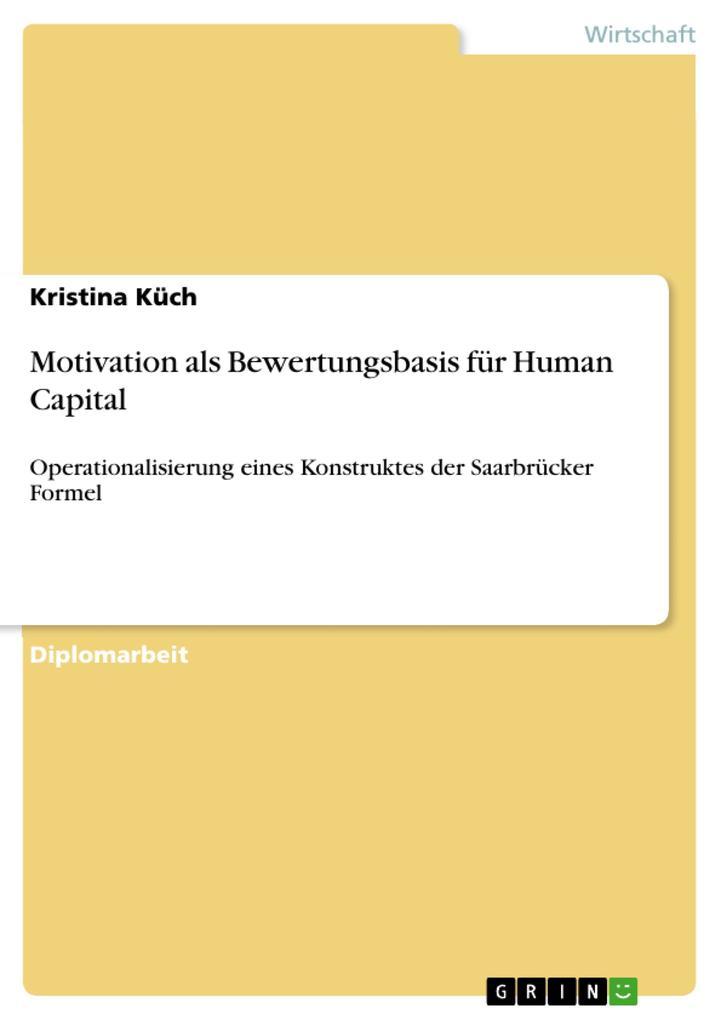 Motivation als Bewertungsbasis für Human Capital als eBook von Kristina Küch - GRIN Verlag
