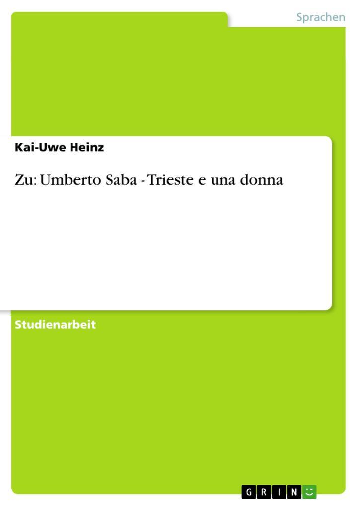 Zu: Umberto Saba - Trieste e una donna als eBook von Kai-Uwe Heinz