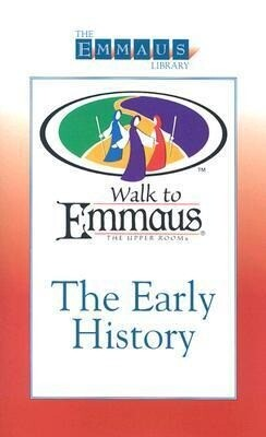 The Early History of the Walk: To Emmaus als Taschenbuch