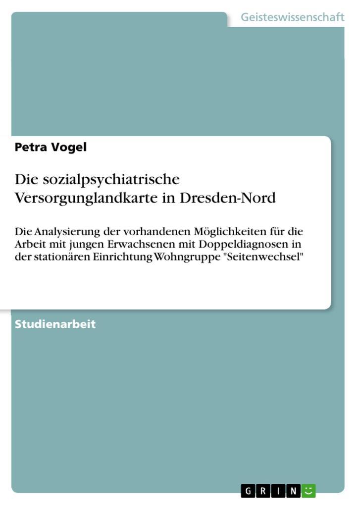 Die sozialpsychiatrische Versorgunglandkarte in Dresden-Nord