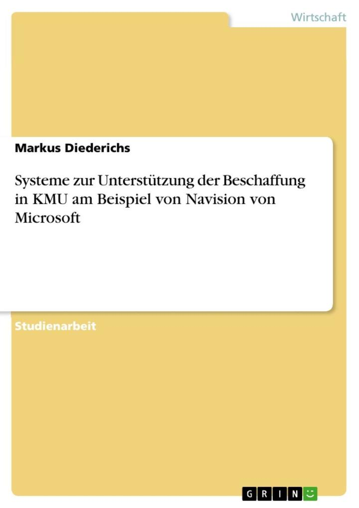 Systeme zur Unterstützung der Beschaffung in KMU am Beispiel von Navision von Microsoft