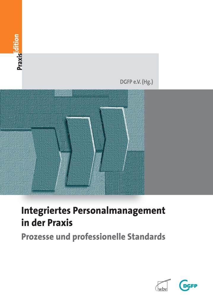 Integriertes Personalmanagement in der Praxis - Prozesse und prefossionelle Standards als eBook von N.N - W. Bertelsmann Verlag