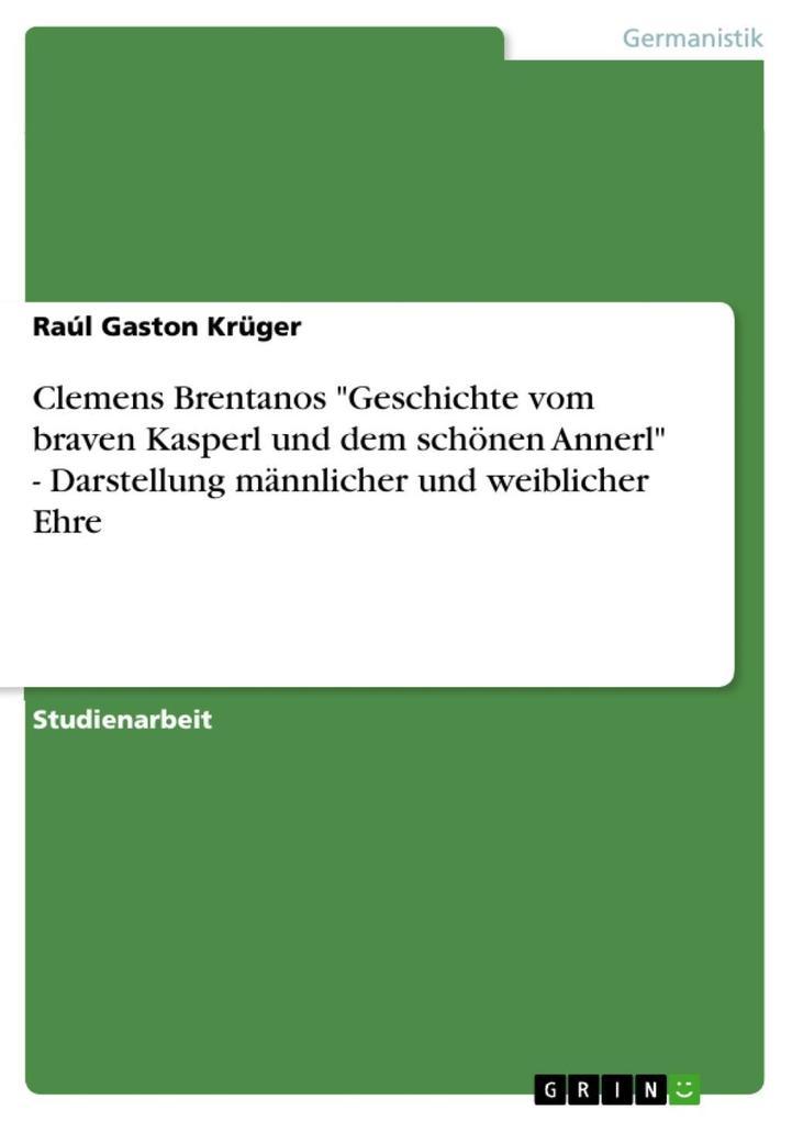Clemens Brentanos Geschichte vom braven Kasperl und dem schönen Annerl - Darstellung männlicher und weiblicher Ehre