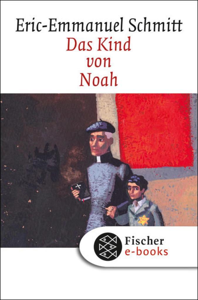 Das Kind von Noah als eBook von Eric-Emmanuel Schmitt