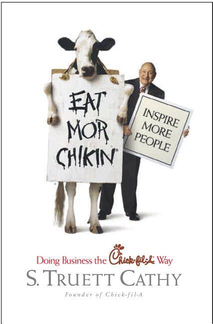 Eat Mor Chikin: Inspire More People: Doing Business the Chick-Fil-A Way als Buch