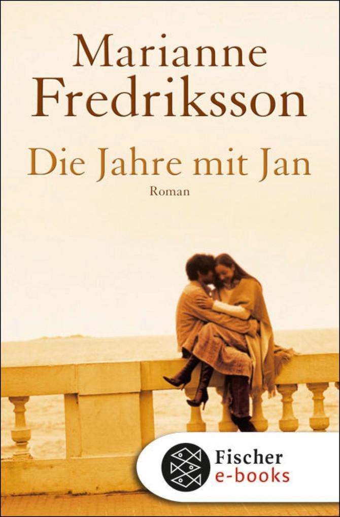 Die Jahre mit Jan als eBook von Marianne Fredriksson