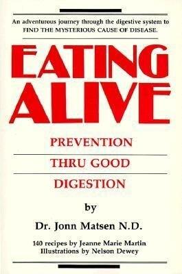 Eating Alive: Prevention Thru Good Digestion als Taschenbuch