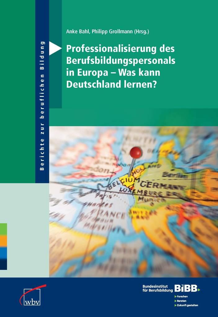 Professionalisierung des Berufsbildungspersonals in Europa - Was kann Deutschland lernen? als eBook von - W. Bertelsmann Verlag
