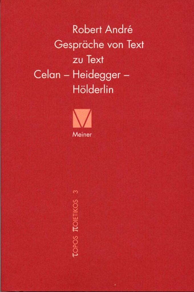 Gespräche von Text zu Text. Celan - Heidegger - Hölderlin als eBook