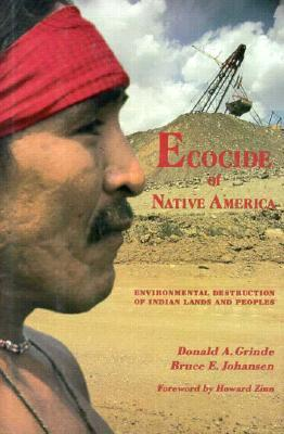 Ecocide of Native America: Environmental Destruction of Indian Lands and Peoples als Buch