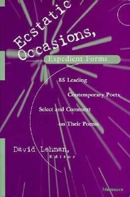 Ecstatic Occasions, Expedient Forms: 85 Leading Contemporary Poets Select and Comment on Their Poems als Taschenbuch