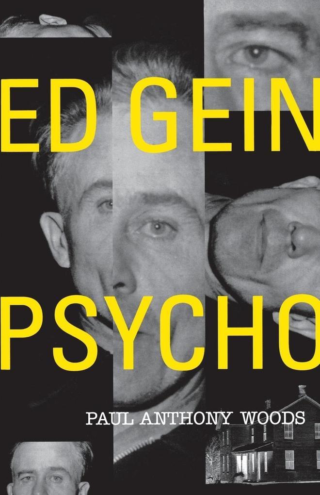 Ed Gein--Psycho! als Taschenbuch