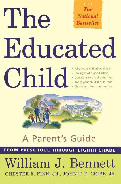 The Educated Child: A Parents Guide from Preschool Through Eighth Grade als Taschenbuch