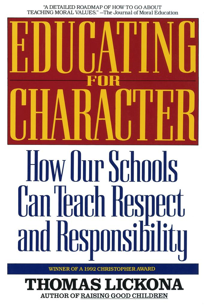 Educating for Character: How Our Schools Can Teach Respect and Responsibility als Taschenbuch