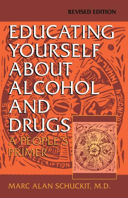Educating Yourself about Alcohol and Drugs: A People's Primer, Revised Edition als Taschenbuch