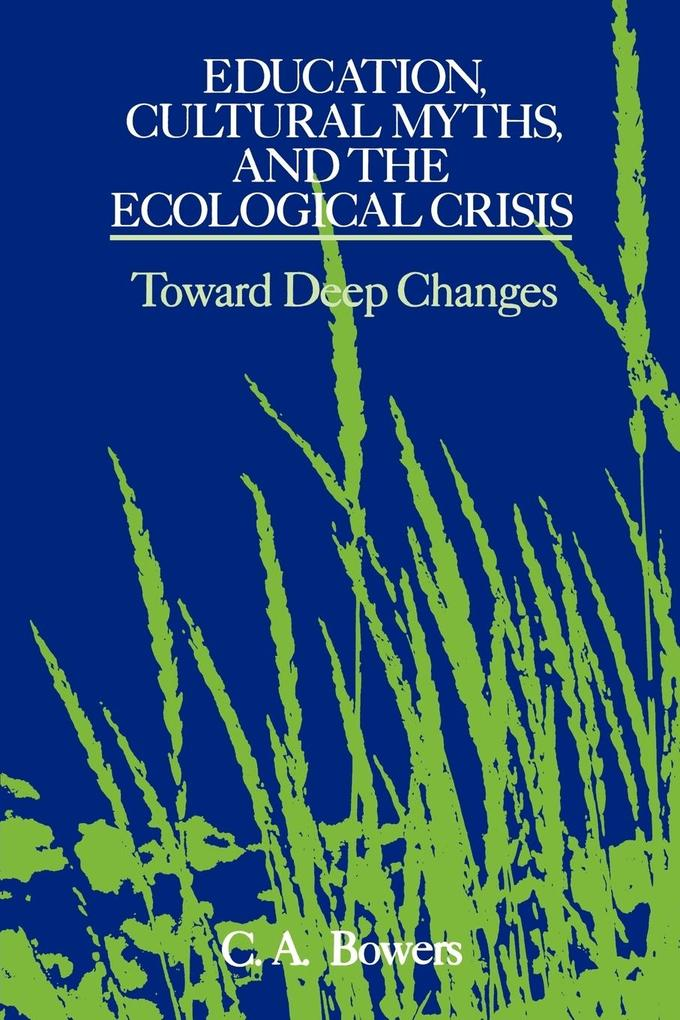 Education, Cultural Myths, and the Ecological Crisis als Taschenbuch