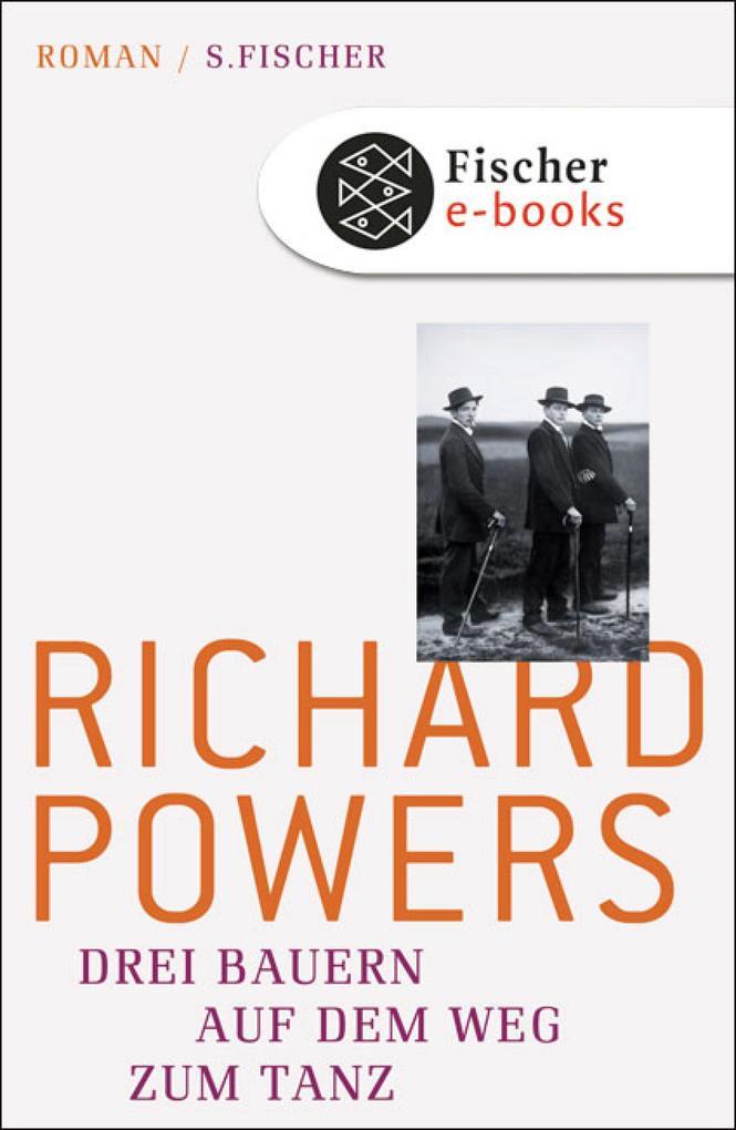 Drei Bauern auf dem Weg zum Tanz als eBook von Richard Powers