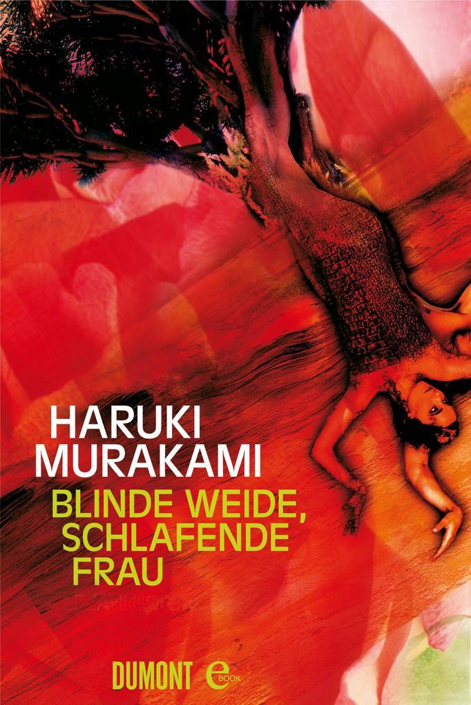 Blinde Weide, schlafende Frau als eBook von Haruki Murakami