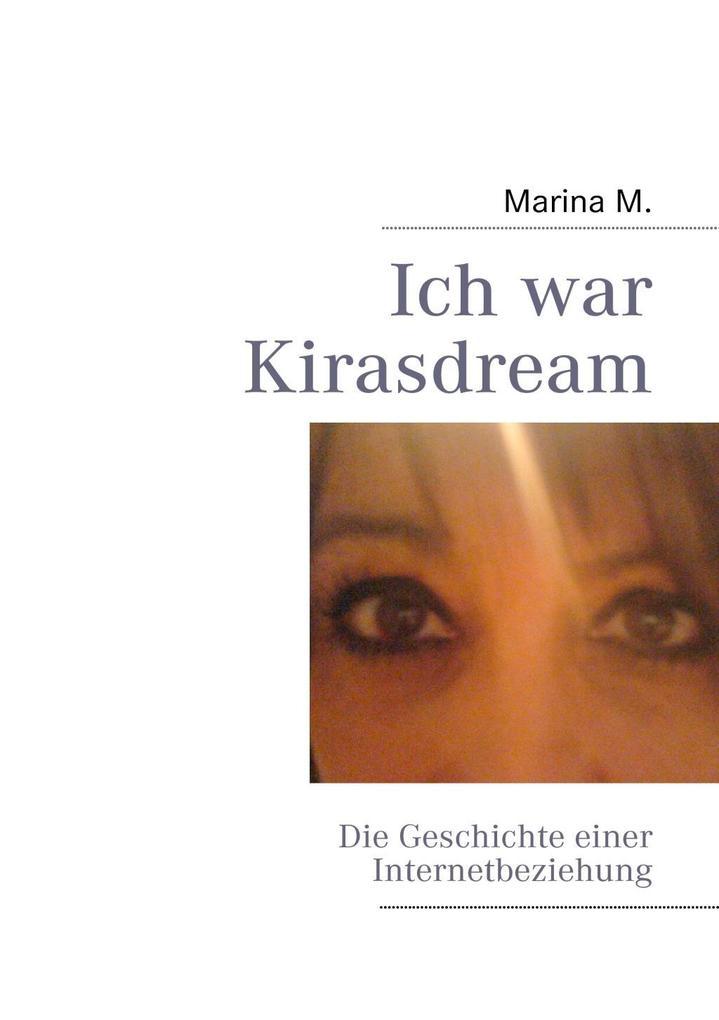 Ich war Kirasdream als eBook von Marina M.