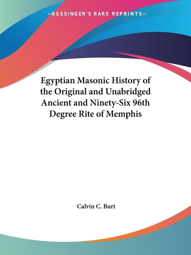 Egyptian Masonic History of the Original and Unabridged Ancient and Ninety-Six 96th Degree Rite of Memphis als Taschenbuch