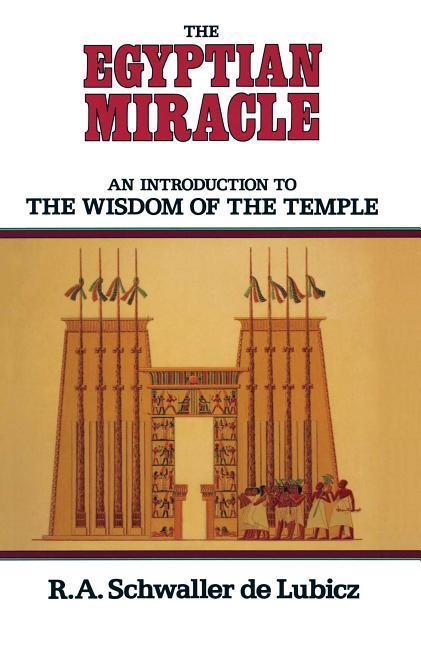 The Egyptian Miracle: An Introduction to the Wisdom of the Temple als Taschenbuch