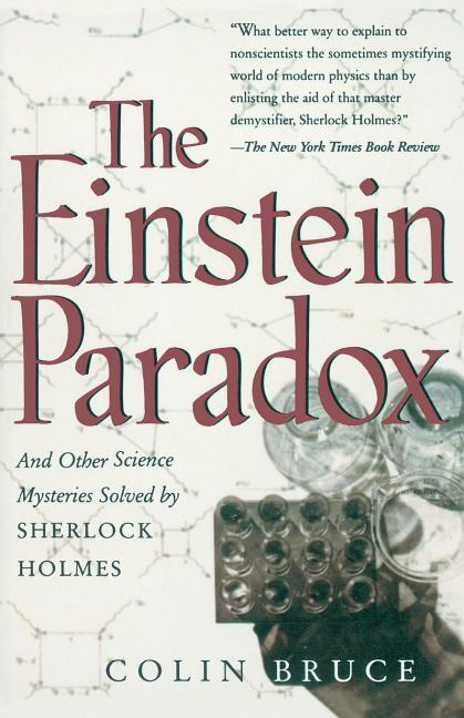 The Einstein Paradox and Other Science Mysteries Solved by Sherlock Holmes als Taschenbuch