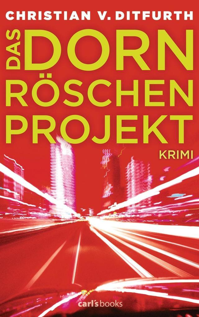 Das Dornröschen-Projekt als eBook von Christian v. Ditfurth