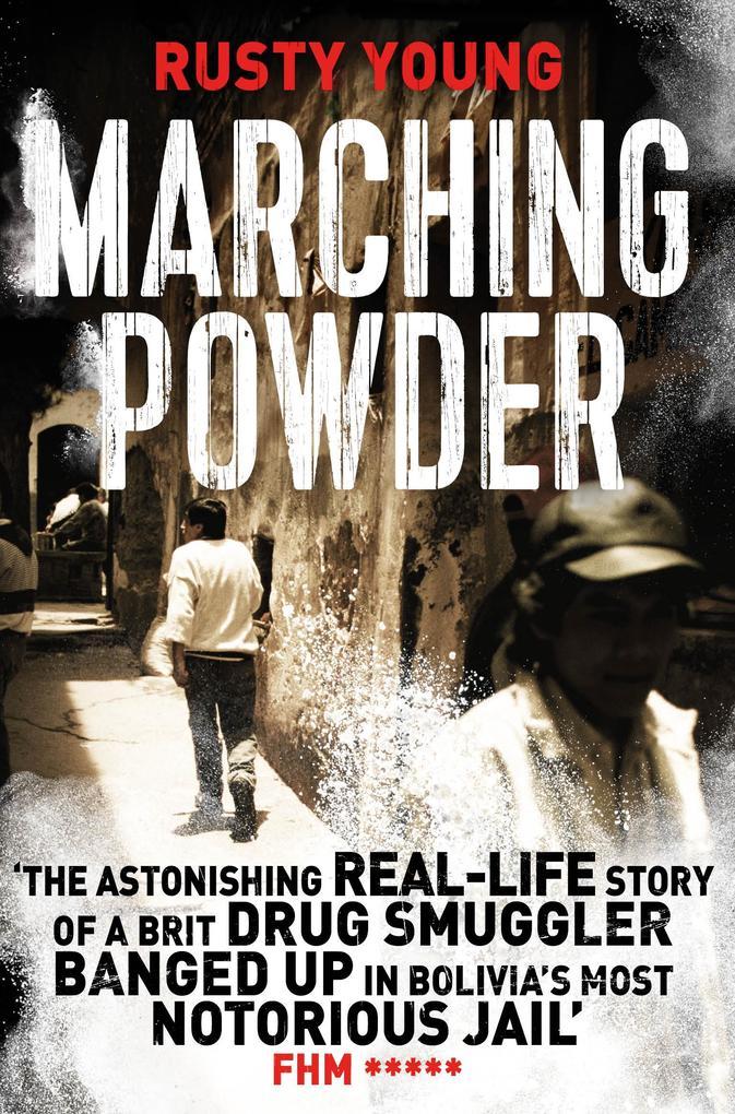 Marching Powder als eBook von Rusty Young