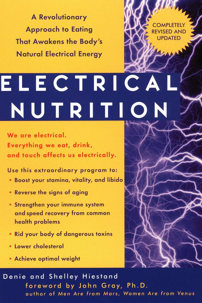 Electrical Nutrition: A Revolutionary Approach to Eating That Avakens the Body's Electrical Energy als Taschenbuch