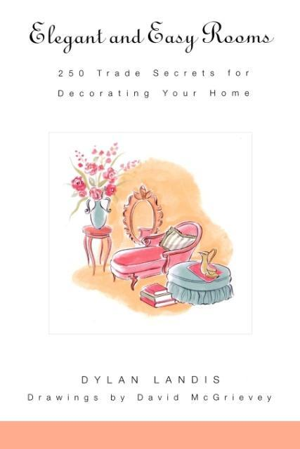 Elegant and Easy Rooms: 250 Trade Secrets for Decorating Your Home als Taschenbuch