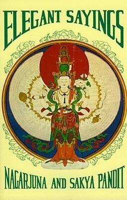 Elegant Sayings: Nagarjun's Staff of Wisdom & Sakya Pandita's Treasury of Elegant Sayings als Taschenbuch