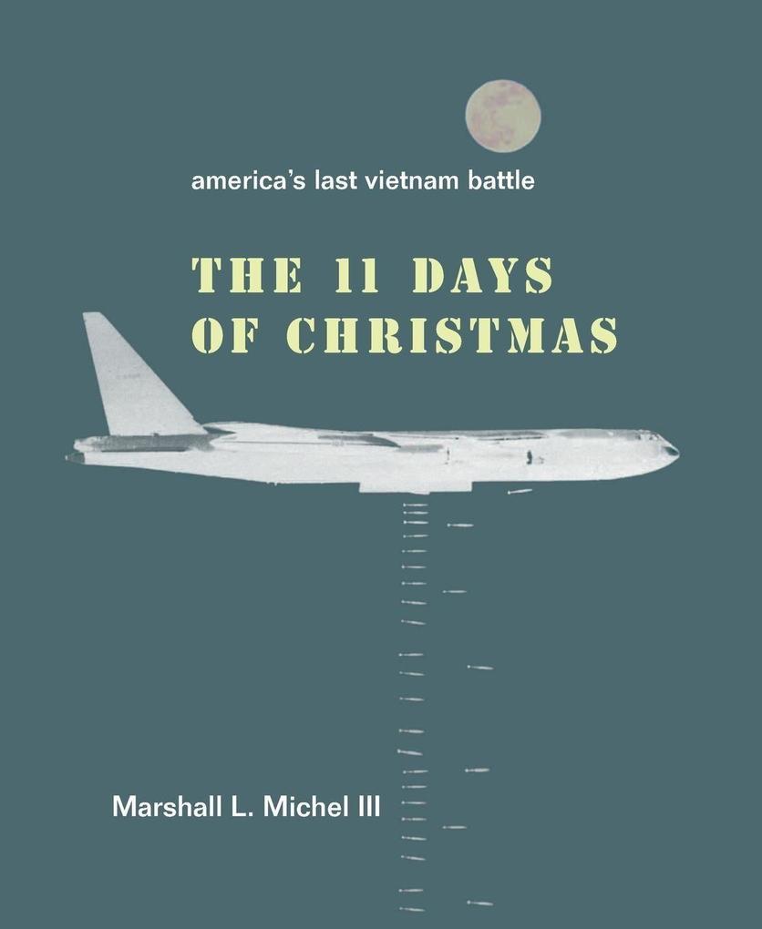 The Eleven Days of Christmas: America's Last Vietnam Battle als Taschenbuch