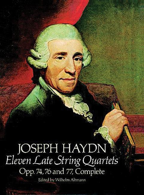Eleven Late String Quartets, Opp. 74, 76 and 77, Complete als Taschenbuch