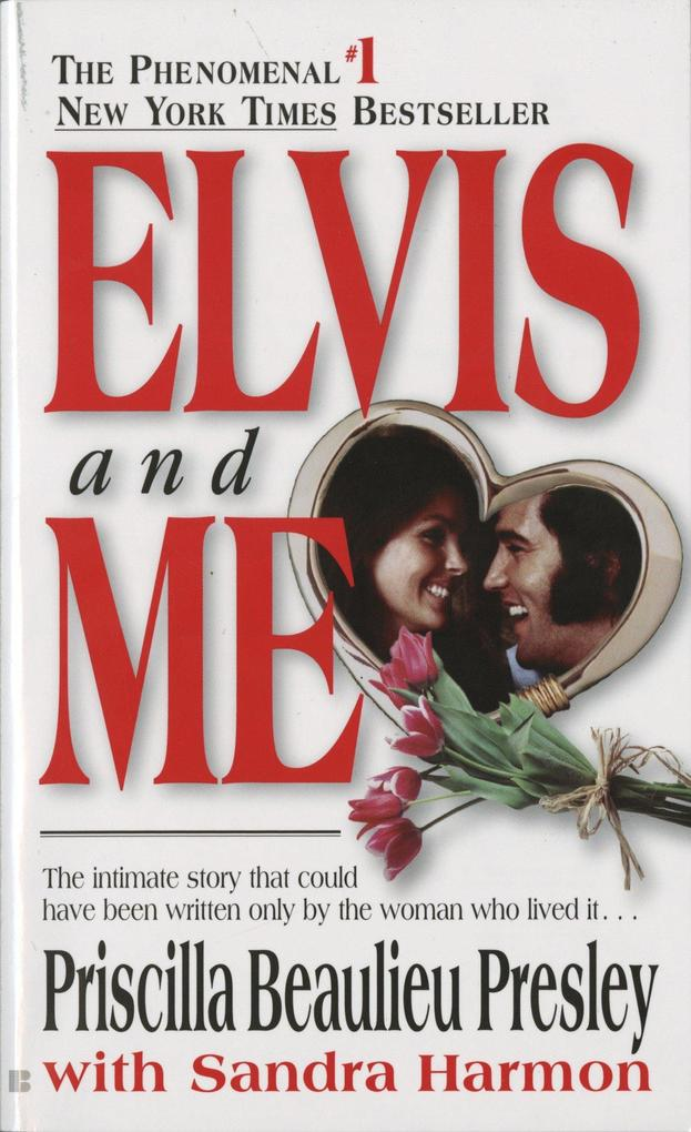 Elvis and Me: The True Story of the Love Between Priscilla Presley and the King of Rock N' Roll als Taschenbuch
