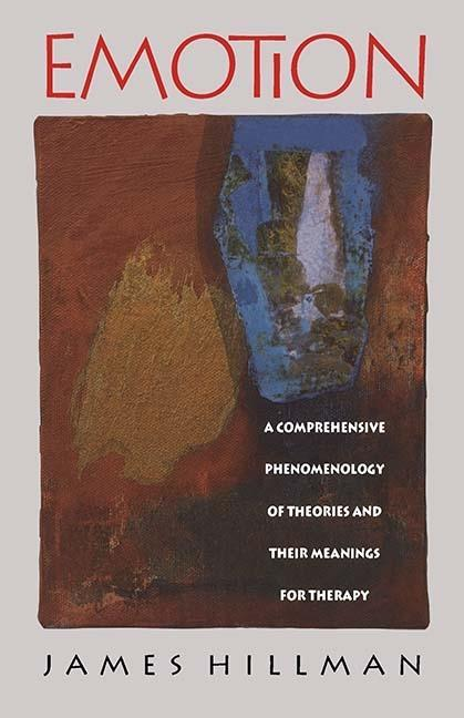 Emotion: A Comprehensive Phenomenology of Theories and Their Meanings for Therapy als Taschenbuch