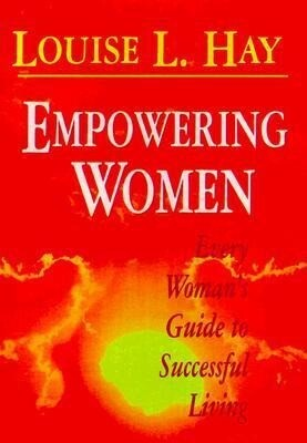 Empowering Women: Every Woman's Guide to Successful Living als Taschenbuch