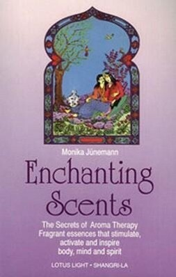 Enchanting Scents (Secrets of Aromatherapy) als Taschenbuch